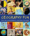 Geography Fun: Cool Activities & Projects for Young Explorers Cover Image