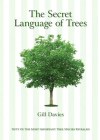 The Secret Language of Trees: Fifty of the Most Important Tree Species Revealed Cover Image