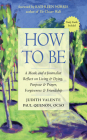 How to Be: A Monk and a Journalist Reflect on Living & Dying, Purpose & Prayer, Forgiveness & Friendship Cover Image