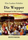 Die Wupper: Schauspiel in fünf Aufzügen Cover Image
