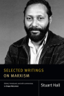 Selected Writings on Marxism (Stuart Hall: Selected Writings) Cover Image