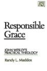 Responsible Grace: John Wesley's Practical Theology (Kingswood Series) Cover Image