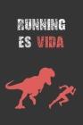 Running Es Vida: Lleva Un Registro de Tus Entrenamientos: Fecha, Distancia, Tiempo, Ritmo Y Más - Anota En Este Diario Todos Los Detall Cover Image