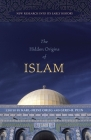 The Hidden Origins of Islam: New Research into Its Early History Cover Image