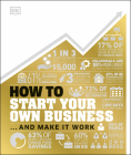How to Start Your Own Business: The Facts Visually Explained Cover Image
