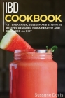 Ibd Cookbook: 40+ Breakfast, Dessert and Smoothie Recipes designed for a healthy and balanced IBD diet Cover Image