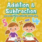 Addition & Subtraction 2nd Grade Math Workbook Series Vol 2 Cover Image