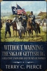 Without Warning: The Saga of Gettysburg, A Reluctant Union Hero, and the Men He Inspired Cover Image
