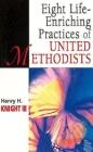 Eight Life-Enriching Practices of United Methodists (United Methodist Studies) Cover Image