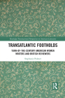 Transatlantic Footholds: Turn-Of-The-Century American Women Writers and British Reviewers (Routledge Transnational Perspectives on American Literature) Cover Image