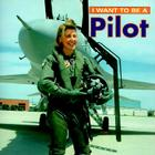 I Want to Be a Pilot Cover Image
