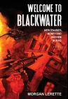 Welcome To Blackwater - Mercenaries, Money and Mayhem in Iraq Cover Image