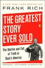 The Greatest Story Ever Sold: The Decline and Fall of Truth in Bush's America Cover Image