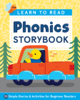Learn to Read: Phonics Storybook: 25 Simple Stories & Activities for Beginner Readers Cover Image