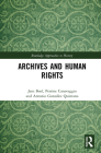 Archives and Human Rights (Routledge Approaches to History) Cover Image