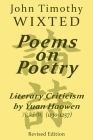 Poems on Poetry: Literary Criticism by Yuan Haowen 元好問 (1190-1257) (Quirin Pinyin Updated Editions (Qpue)) Cover Image