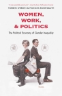 Women, Work, and Politics: The Political Economy of Gender Inequality (The Institution for Social and Policy Studies) Cover Image