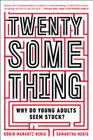 Twentysomething: Why Do Young Adults Seem Stuck? Cover Image