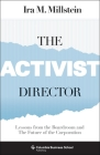 The Activist Director: Lessons from the Boardroom and the Future of the Corporation (Columbia Business School Publishing) Cover Image