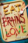 Eat, Brains, Love Cover Image