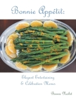 Bonnie Appetit: Elegant Entertaining & Celebration Menus Cover Image