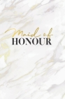 Maid Of Honour: White & Gold Marble Lined Maid of Honour Notebook for Ideas, Thoughts, Reminders, To-do-lists & Plans, Perfect Bridal Cover Image