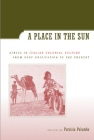 A Place in the Sun: Africa in Italian Colonial Culture from Post-Unification to the Present Cover Image