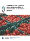 Guía Ocde-Fao Para Las Cadenas de Suministro Responsable En El Sector Agrícola Cover Image