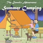 The Dowd's Adventures: Summer Camping: This is a real-life experience of a little girl who learned how things are going to work out when you Cover Image