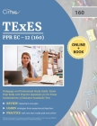 TEXES PPR EC-12 (160) Pedagogy and Professional Study Guide: Exam Prep Book with Practice Questions for the Texas Examinations of Educator Standards T Cover Image
