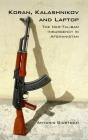 Koran Kalashnikov and Laptop: The Neo-Taliban Insurgency in Afghanistan 2002-2007 Cover Image
