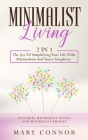 Minimalist Living: 2 In 1: The Joy Of Simplifying Your Life With Minimalism And Inner Simplicity: Includes Minimalist Living And Minimali Cover Image