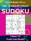 PuzzleBooks Press Sudoku 150+ Hard Puzzles Volume 37: Train Your Brain! Cover Image