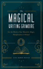 The Magical Writing Grimoire: Use the Word as Your Wand for Magic, Manifestation & Ritual Cover Image