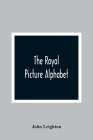 The Royal Picture Alphabet Cover Image