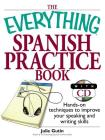 The Everything Spanish Practice Book: Hands-on Techniques to Improve Your Speaking And Writing Skills (Everything®) Cover Image
