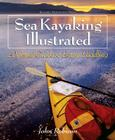 Sea Kayaking Illustrated: A Visual Guide to Better Paddling Cover Image