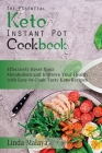 The Essential Keto Instant Pot Cookbook: Effectively Reset Your Metabolism and Improve Your Health with Easy-to-Cook Tasty Keto Recipes Cover Image