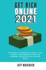 Get Rich Online 2021: The secret to freedom, flexibility, and financial Independence after the pandemic (crypto, bitcoin, FBA and more) Cover Image