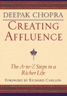 Creating Affluence: The A-To-Z Steps to a Richer Life (Chopra) Cover Image
