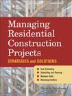 Managing Residential Construction Projects: Strategies and Solutions Cover Image