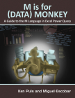M Is for (Data) Monkey: A Guide to the M Language in Excel Power Query Cover Image
