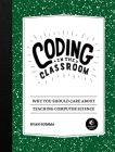 Coding in the Classroom: Why You Should Care About Teaching Computer Science Cover Image