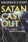 Satan Cast Out: A Study in Biblical Demonology Cover Image