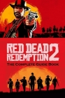 Red Dead Redemption 2: The Complete Guide Book: Travel Game Book Cover Image