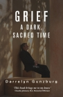 Grief: A Dark, Sacred Time Cover Image