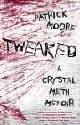 Tweaked: A Crystal Meth Memoir Cover Image