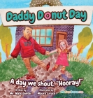Daddy Donut Day: A day we shout,