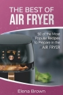The Best of Air Fryer: 50 of the Most Popular Recipes to Prepare in the Air Fryer Cover Image