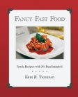 Fancy Fast Food: Ironic Recipes with No Bun Intended Cover Image